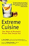 cover of Extreme Cuisine: The Weird & Wonderful Foods That People Eat