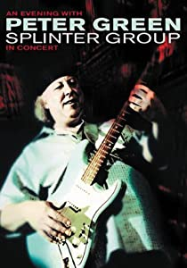 An Evening With Peter Green Splinter Group in Concert