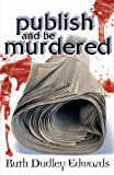 Publish and Be Murdered: A Robert Amiss/Baroness Jack Troutbeck Mystery #8 (Robert Amiss Mysteries)