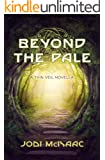 Beyond the Pale: A Thin Veil Novella (The Thin Veil)