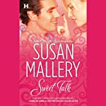 Sweet Talk (       UNABRIDGED) by Susan Mallery Narrated by Therese Plummer