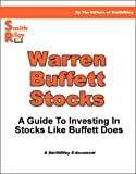 Warren Buffett Stocks - A Guide to Investing In Stocks Like Warren Buffett Does