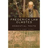Frederick Law Olmsted: Essential Texts ~ Frederick Law Olmsted