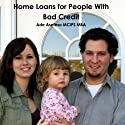 Home Loans for People with Bad Credit Audiobook by Ade Asefeso Mcips Mba Narrated by John Bradford