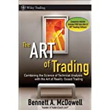 "The ART of Trading: Combining the Science of Technical Analysis with the Art of Reality-Based Trading (Wiley Trading)von ""Bennett A. McDowell"""