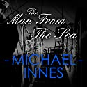 The Man from the Sea Audiobook by Michael Innes Narrated by Daniel Philpott