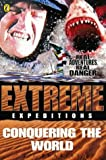 img - for Conquering the World (Extreme Expeditions) book / textbook / text book
