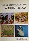 The Wonderful World of Archaeology