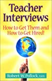 cover of Teacher Interviews: How to Get Them and How to Get Hired!