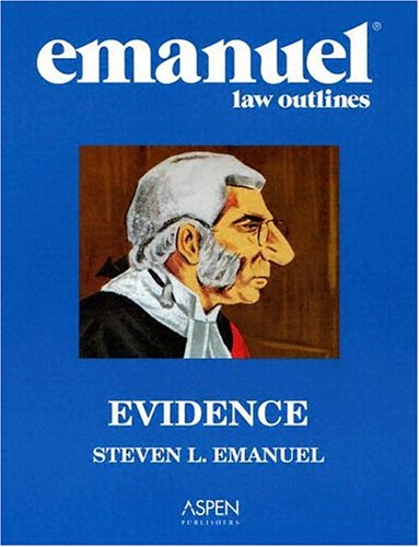 Emanuel Law Outlines: Evidence
