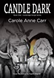Carole Anne Carr Candle Dark (Book One ~ Ironbridge Gorge Series)