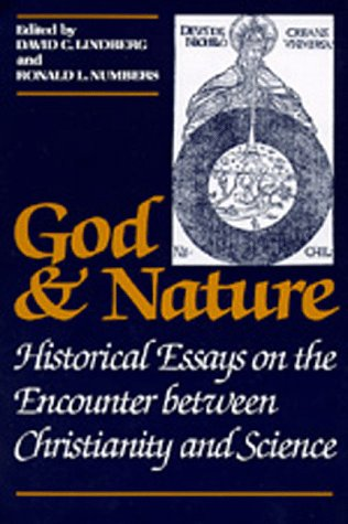 God and Nature: Historical Essays on the Encounter...