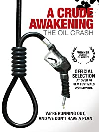 a crude awakening the oil crash essay Watch a crude awakening: the oil crash online a documentary that offers a rock-solid argument that the era of cheap oil is in the past relentless and clear-eyed .