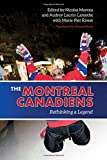 img - for The Montreal Canadiens: Rethinking a Legend book / textbook / text book
