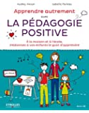 Apprendre autrement avec la p�dagogie positive