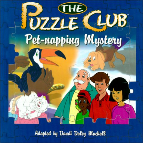 Pet-Napping Mystery (Puzzle Club), Dandi Daley Mackall, Mark Young