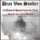 35 Tales of Horror from the Vault Hörbuch von Drac Von Stoller Gesprochen von:  411 Audio