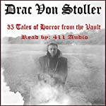 35 Tales of Horror from the Vault | Drac Von Stoller
