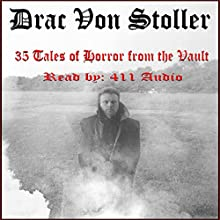 35 Tales of Horror from the Vault Audiobook by Drac Von Stoller Narrated by  411 Audio