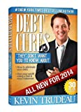 img - for Debt Cures 2014 Edition (by Kevin Trudeau) book / textbook / text book