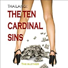 Thailand: The Ten Cardinal Sins | Livre audio Auteur(s) :  The Blether Narrateur(s) : Jackson Ladd