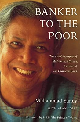 Banker to the Poor: The Autobiography of Mohammad Yunus of the Grameen Bank - First Edition