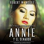 Annie y el Senador: Una historia de justicia por mano propia (Un thriller con Annie Chan nº 1) [Annie and the Senator: A Story of Vigilante Justice (Annie Chan Thrillers, Book 1)] | Robert W. McGee
