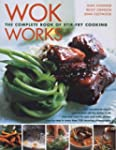 Wok Works: The Complete Book of Stir-...