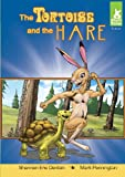 The Tortoise and the Hare (Short Tales: Fables)