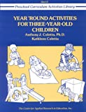 img - for Year-Round Activities for Three-Year-Old Children (Preschool Curriculum Activities Library) book / textbook / text book