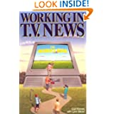 Working in T.V. News: The Insider's Guide