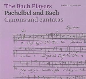 Pachelbel & Bach: Canons & Cantatas