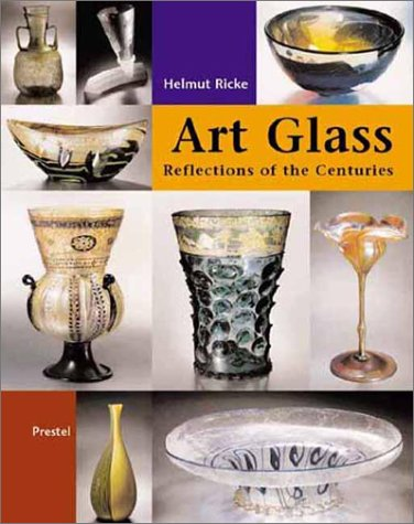 Glass Art: Reflecting the Centuries: Masterpieces from the Glasmuseum Hentrich in Museum Kunst Palast, Dusseldorf (Art & Design)