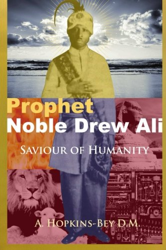 Prophet Noble Drew Ali: Saviour of Humanity, by Azeem Hopkins-Bey