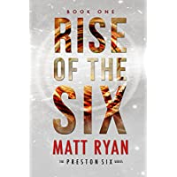 Matt Ryans Rise Of The Six (The Preston Six Book 1)) Kindle Edition for Free