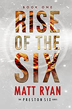 Matt Ryans Rise Of The Six Kindle Edition