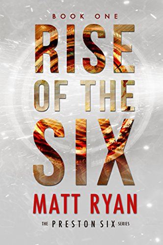 The Preston Six were all born on the same day, but they'll soon find they have much more in common than a simple birthdate…  Free today: Rise Of The Six by Matt Ryan