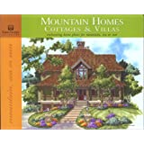 Mountain Homes, Cottages and Villas: Enchanting Home Plans for Mountain, Sea or Sun