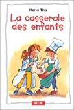 La Casserole des enfants (French Edition) (2701123097) by This, Hervé