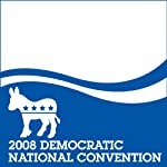 2008 DNC: Former President Bill Clinton (8/27/08) | Bill Clinton