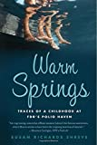 Warm Springs: Traces of a Childhood at FDR's Polio Haven (0547053835) by Shreve, Susan Richards