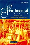 The Sentimental Nation: The Making of the Australian Commonwealth (0195506200) by Hirst, John