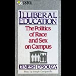 Illiberal Education: The Politics of Race and Sex on Campus | Dinesh D'Souza