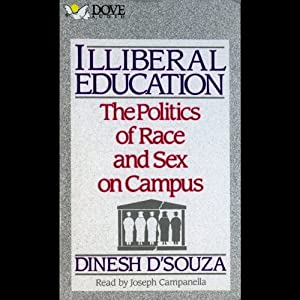 Illiberal Education: The Politics of Race and Sex on Campus | [Dinesh D'Souza]