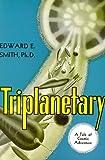 Triplanetary: A Tale of Cosmic Adventure (Lensman Series, Book 1)