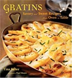 img - for Gratins: Savory and Sweet Recipes from Oven to Table book / textbook / text book