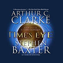 Time's Eye: A Time Odyssey, Book 1 Audiobook by Arthur C. Clarke, Stephen Baxter Narrated by John Lee