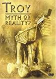 Troy: Myth Or Reality?