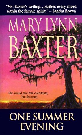 One Summer Evening, MARY LYNN BAXTER