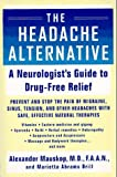 The Headache Alternative: A Neurologists Guide to Drug- Free Relief